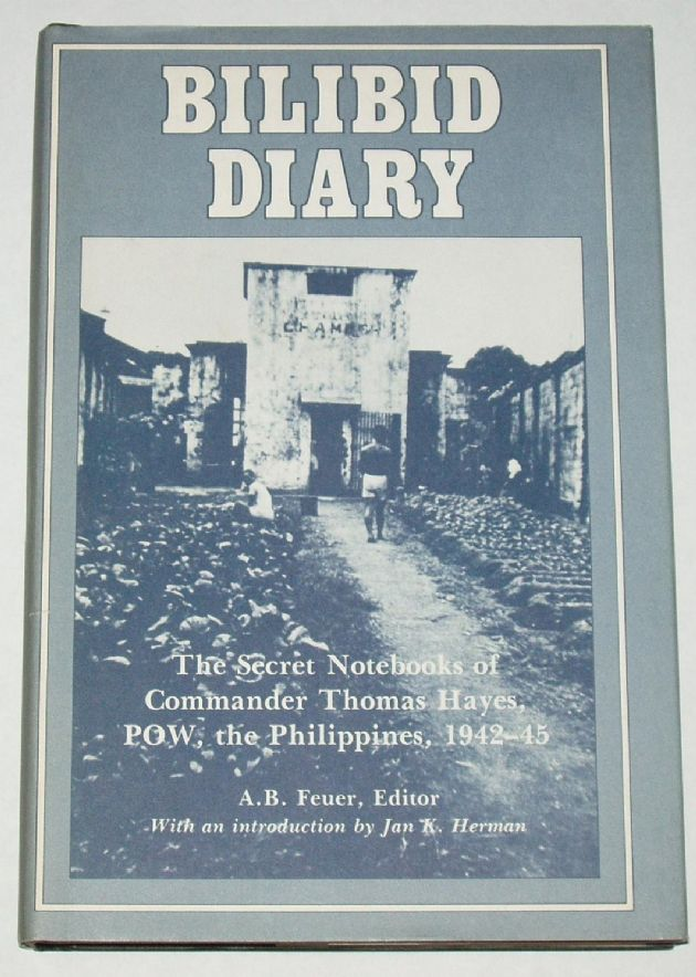 Bilibid Diary - The Secret Notebooks of Thomas Hayes, POW, the Phillipines, 1942-43